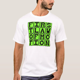 First Law of Motion, Sir Isaac Newton T-Shirt