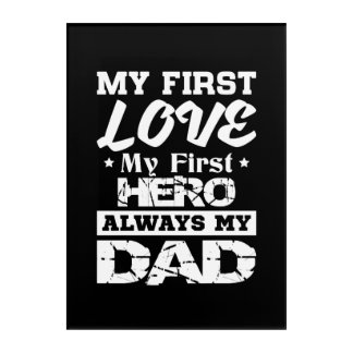 First Love My First Hero Always My Dad Acrylic Print