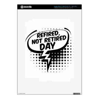 First March - Refired, Not Retired Day iPad 3 Skins