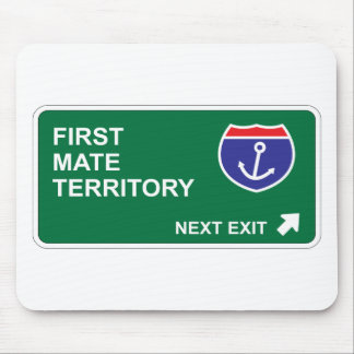 First Mate Next Exit Mouse Pad