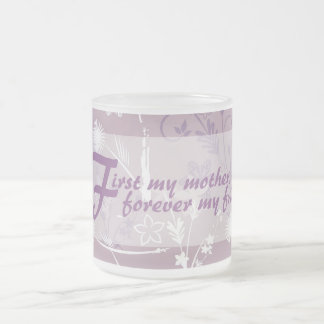 First My Mother Frosted Mug