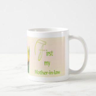 First My Mother-in-law© Classic White Coffee Mug