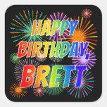 "[ Thumbnail: First Name ""Brett"", Fun ""Happy Birthday"" Sticker ]"