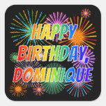 "[ Thumbnail: First Name ""Dominique"", Fun ""Happy Birthday"" Sticker ]"