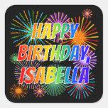 "[ Thumbnail: First Name ""Isabella"", Fun ""Happy Birthday"" Sticker ]"