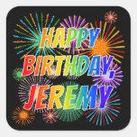 "[ Thumbnail: First Name ""Jeremy"", Fun ""Happy Birthday"" Sticker ]"