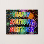 "[ Thumbnail: First Name ""Matthew"", Fun ""Happy Birthday"" Jigsaw Puzzle ]"
