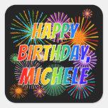 "[ Thumbnail: First Name ""Michele"", Fun ""Happy Birthday"" Sticker ]"