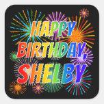 "[ Thumbnail: First Name ""Shelby"", Fun ""Happy Birthday"" Sticker ]"