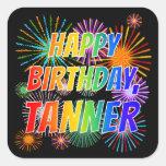 "[ Thumbnail: First Name ""Tanner"", Fun ""Happy Birthday"" Sticker ]"