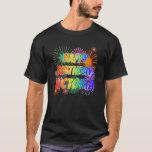 "[ Thumbnail: First Name ""Victoria"", Fun ""Happy Birthday"" T-Shirt ]"