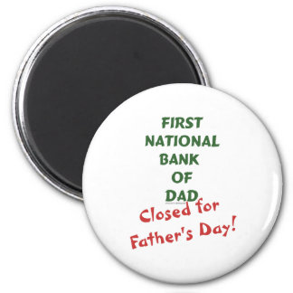 First National Bank of Dad gifts and tees. 2 Inch Round Magnet