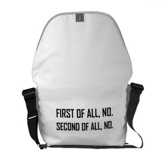 First No Second No Courier Bag