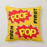 First POOF then POP Pillows