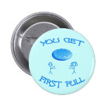 First Pull Frisbee 2 Inch Round Button