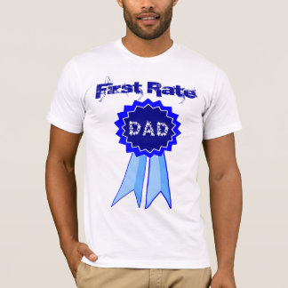 First Rate Dad T-Shirt