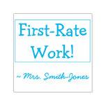 "[ Thumbnail: ""First-Rate Work!"" + Custom Educator Name Self-Inking Stamp ]"