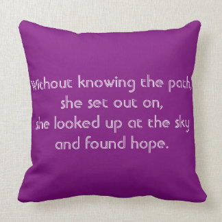 "First Series: ""Without knowing the path, she..."" Throw Pillow"