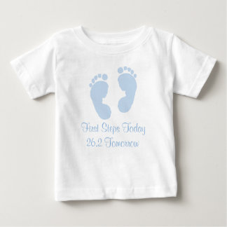 First Steps Today 26.2 Tomorrow Marathon Baby T-sh Baby T-Shirt
