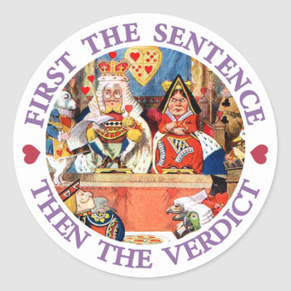 FIRST THE SENTENCE, THEN THE VERDICT CLASSIC ROUND STICKER