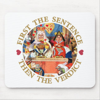 FIRST THE SENTENCE, THEN THE VERDICT MOUSE PAD