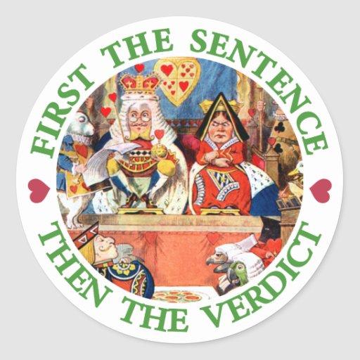 FIRST THE SENTENCE, THEN THE VERDICT STICKERS