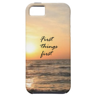 First Things First iPhone 5 Cover