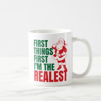 First Things First I'm The Realest Santa Christmas Coffee Mug