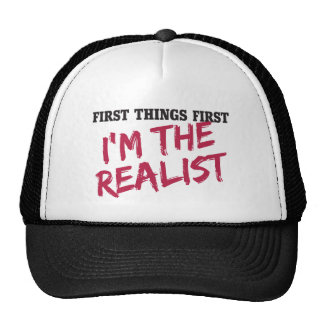 First things first I'm the realist Trucker Hat