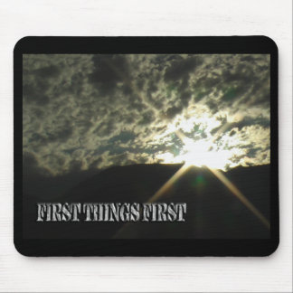 First Things First mousepad
