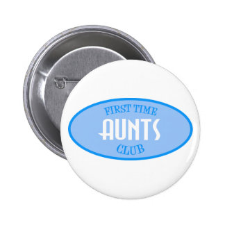 First Time Aunts Club (Blue) 2 Inch Round Button