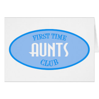 First Time Aunts Club (Blue) Card