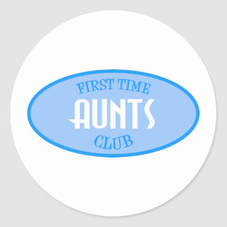 First Time Aunts Club (Blue) Classic Round Sticker