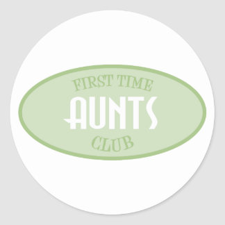 First Time Aunts Club (Green) Classic Round Sticker