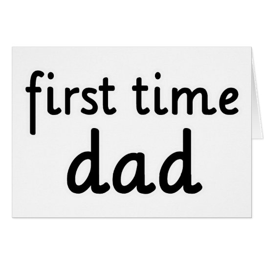 First Time Dad Card