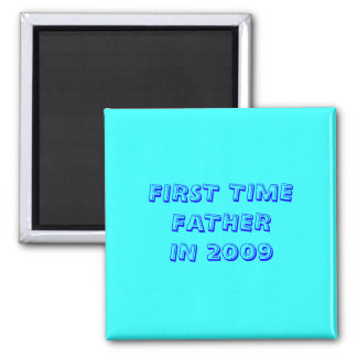 FIRST TIME FATHERIN 2009 2 INCH SQUARE MAGNET