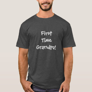 First Time Grandpa - Dark Shirt Design