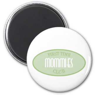 First Time Mommies Club (Green) 2 Inch Round Magnet