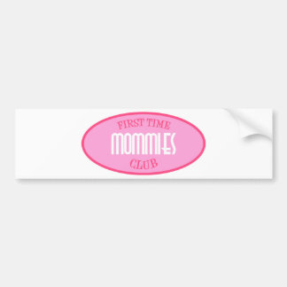 First Time Mommies Club (Pink) Car Bumper Sticker