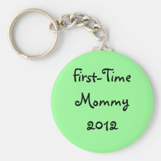 """First-Time Mommy 2012"" keychain"