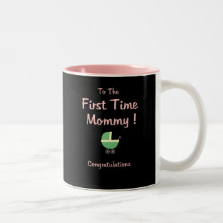 First Time Mommy ! Congratulations Two-Tone Coffee Mug