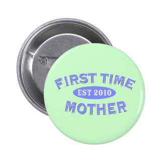 First Time Mother 2010 Pinback Button