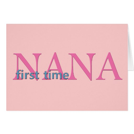 First Time Nana Greeting Cards