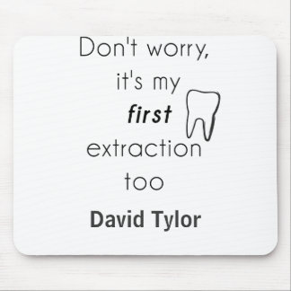 First Tooth Extraction! Mouse Pad