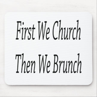 First We Church Then We Brunch Mouse Pad