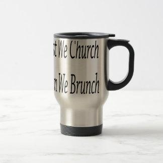 First We Church Then We Brunch Travel Mug