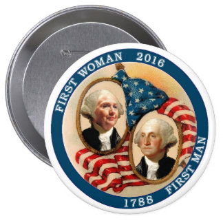 First Woman President 2016 4 Inch Round Button