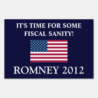 Fiscal Sanity!-Vote Romney 2012+U.S. Flag Yard Sign