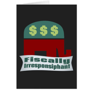 Fiscally Irresponsiphant Greeting Cards
