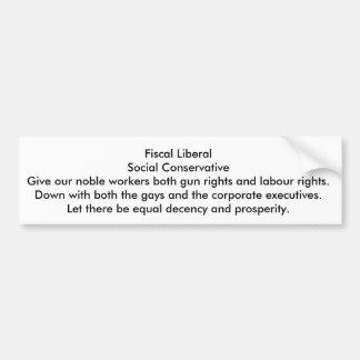 Fiscally Liberal, Socially Conservative Bumper Sticker